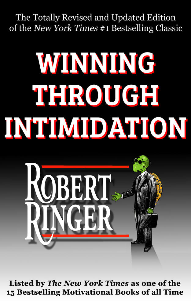 Winning Through Intimidation by Robert Ringer