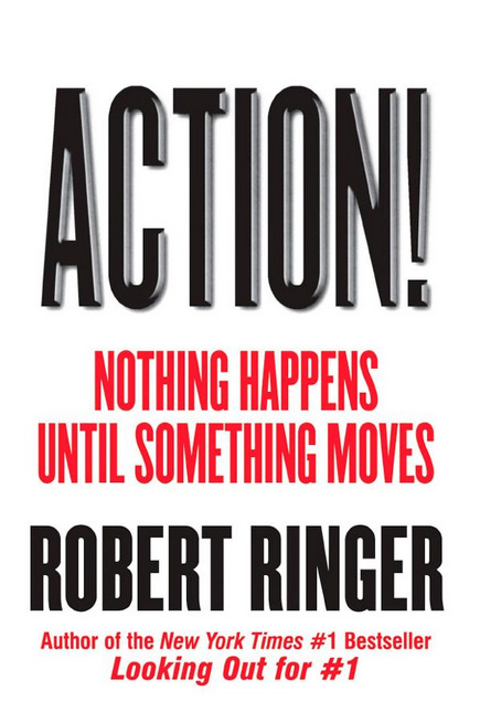 Action! Nothing Happens Until Something Moves by Robert Ringer